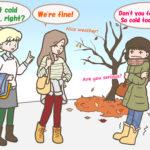 寒がりなんです。と英語で言いたい