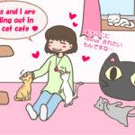 Cat cafeに行くのが好き